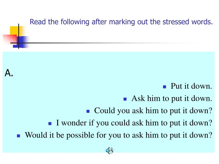 Read the following after marking out the stressed words.