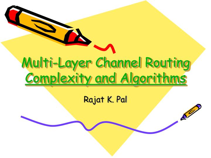 multi layer channel routing complexity and algorithms