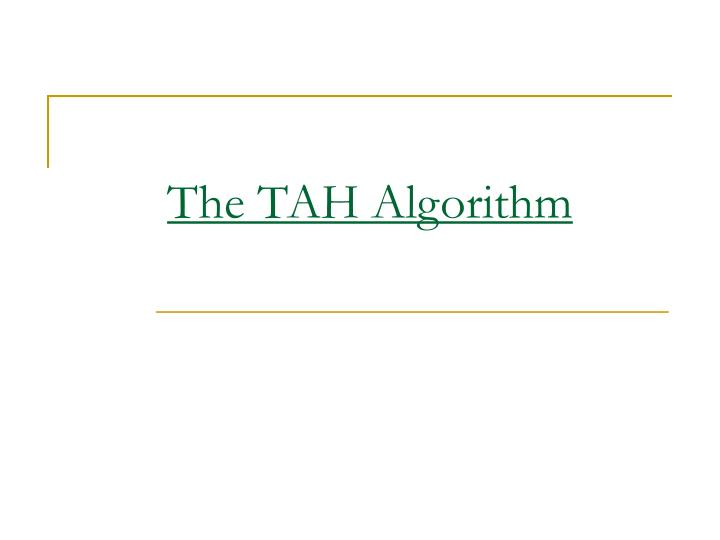 The TAH Algorithm