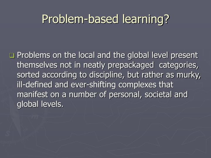 Problem-based learning?