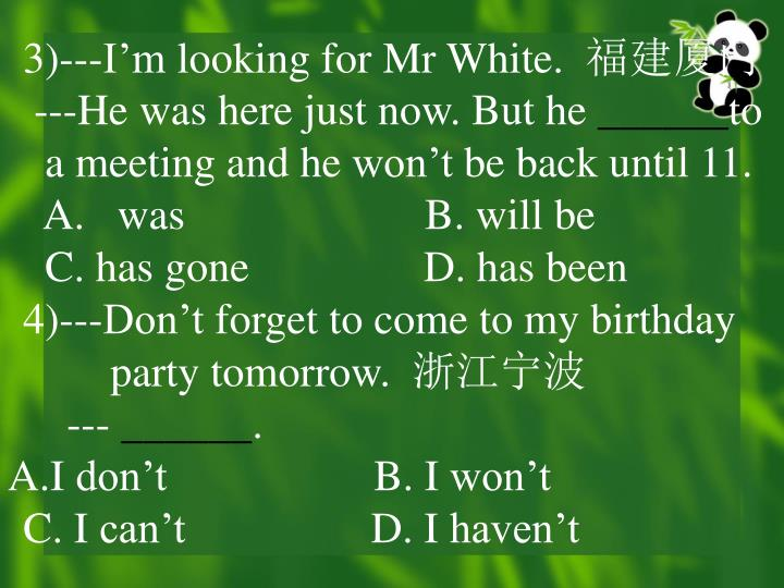 3)---I'm looking for Mr White.