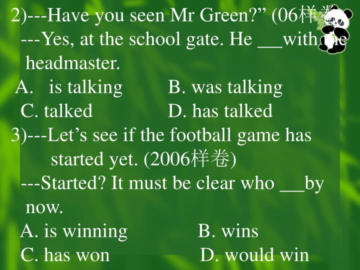 """2)---Have you seen Mr Green?"""" (06"""