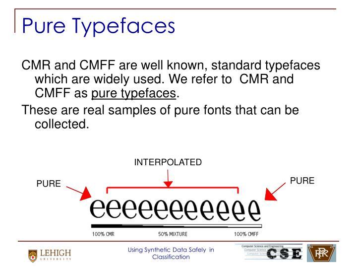 Pure Typefaces