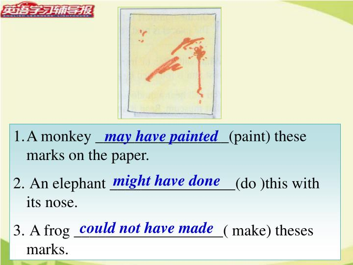 A monkey _________________(paint) these marks on the paper.