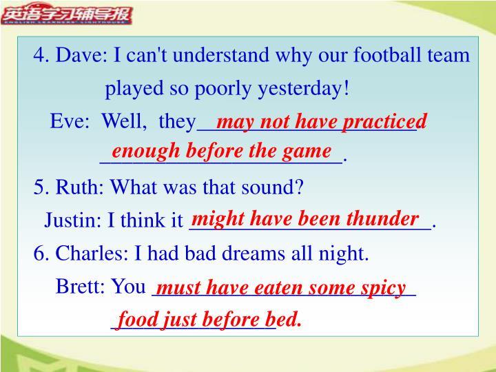 4. Dave: I can't understand why our football team