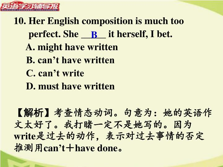 10. Her English composition is much too