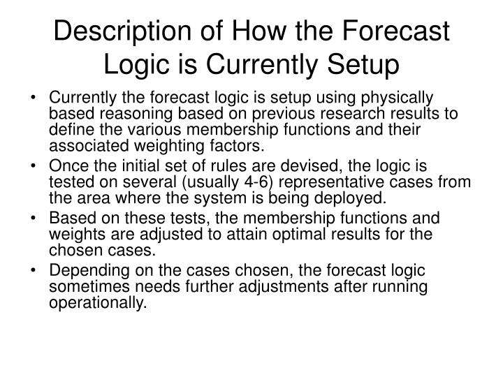 Description of How the Forecast Logic is Currently Setup