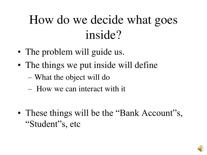 How do we decide what goes inside?