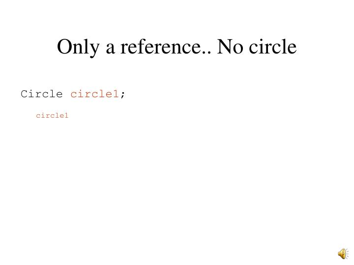 Only a reference.. No circle
