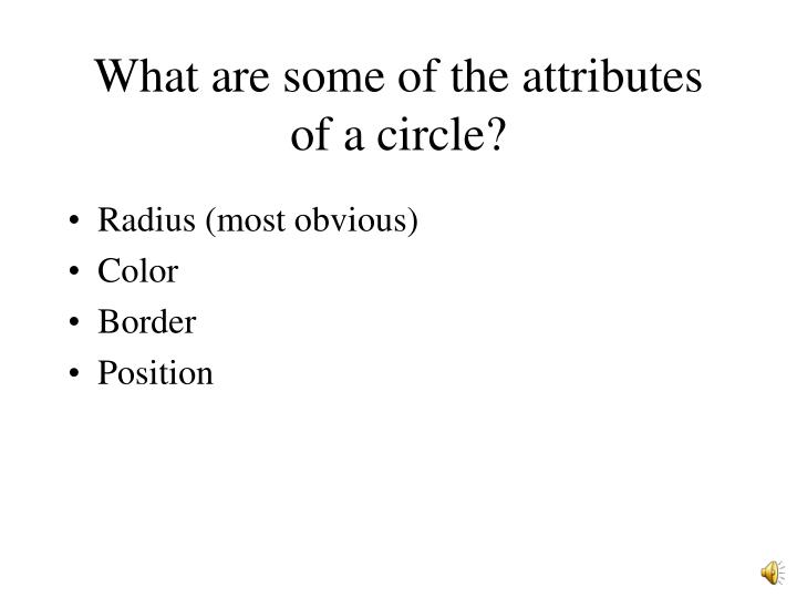 What are some of the attributes of a circle?