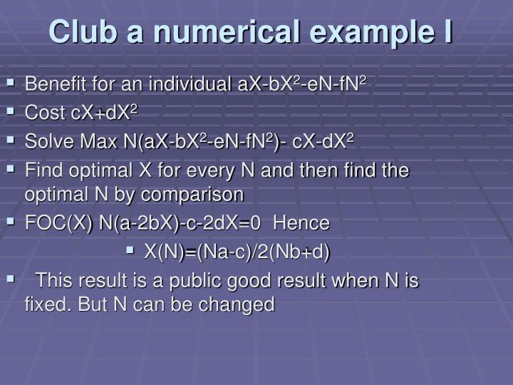 Club a numerical example I