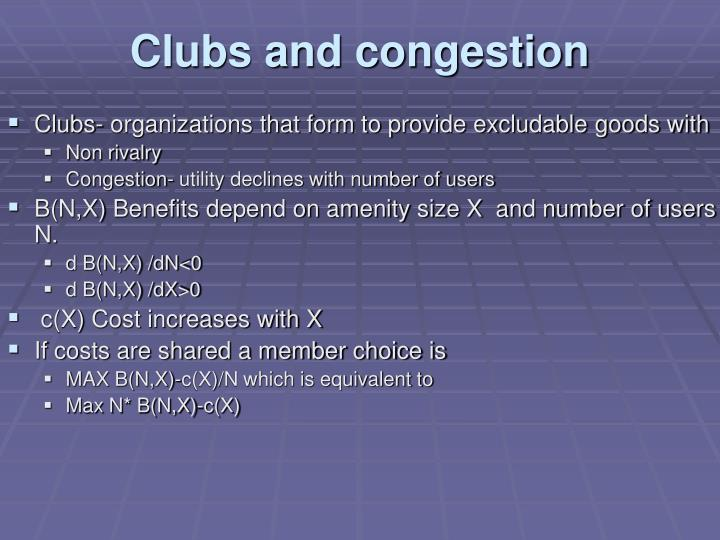 Clubs and congestion