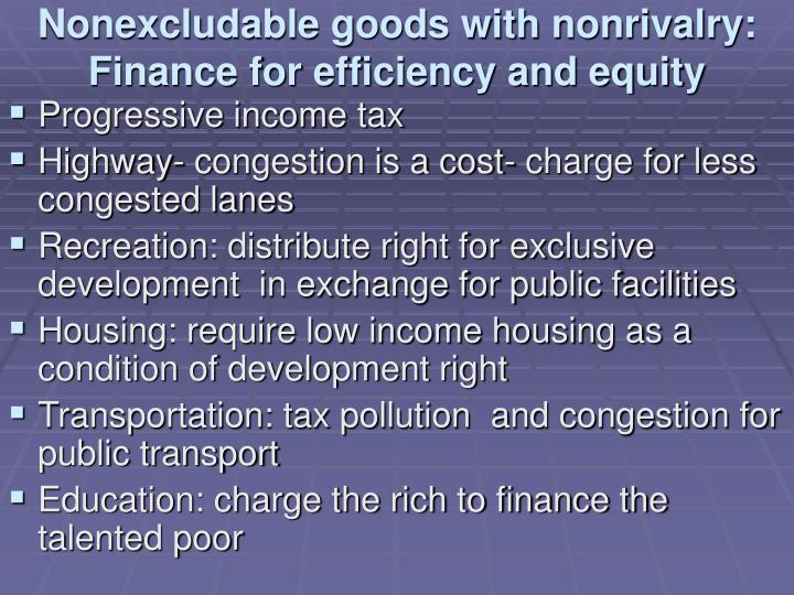 Nonexcludable goods with nonrivalry: Finance for efficiency and equity