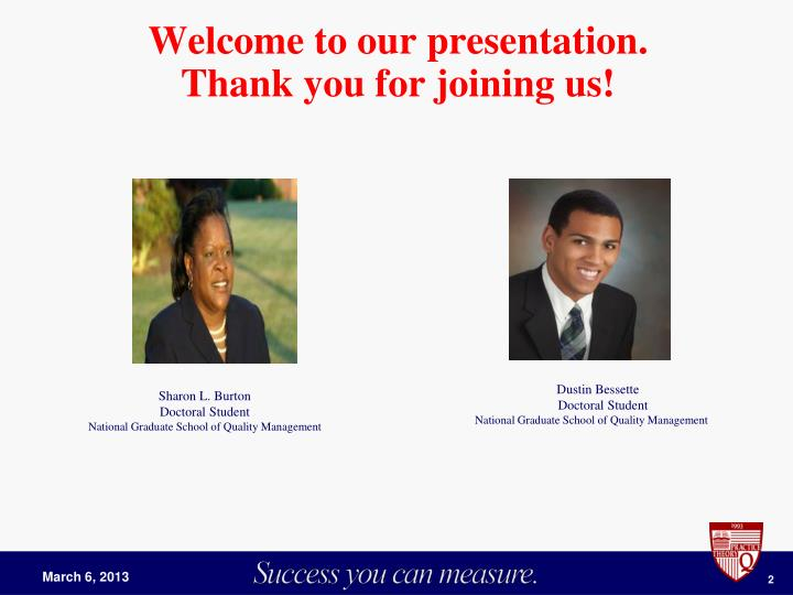 Welcome to our presentation thank you for joining us