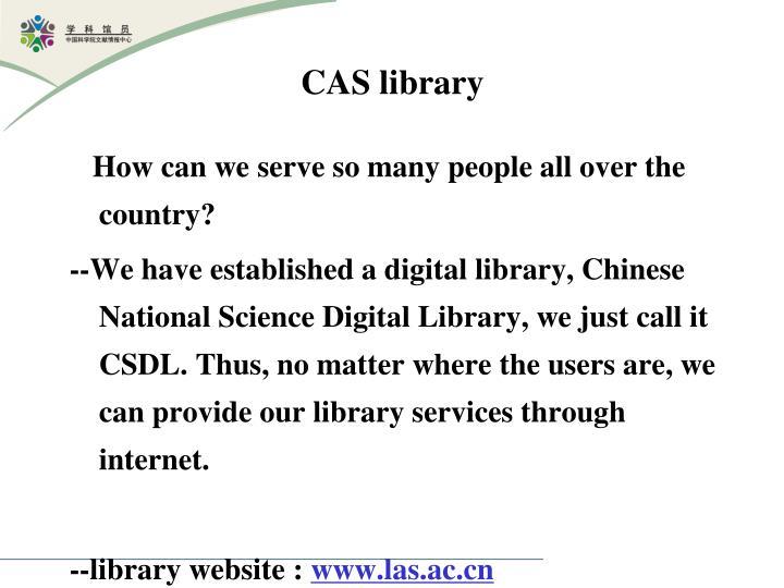 CAS library