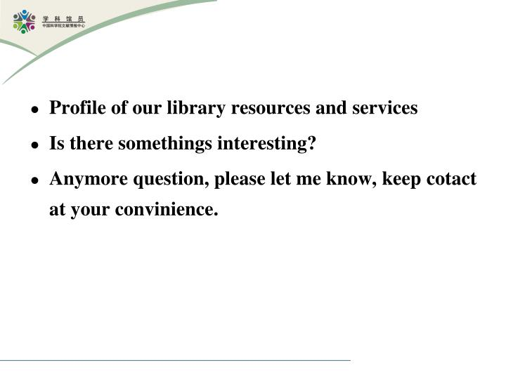 Profile of our library resources and services