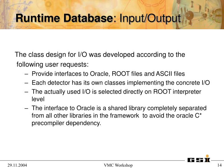 The class design for I/O was developed according to the