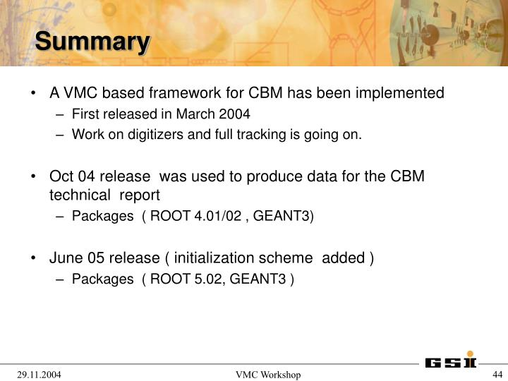 A VMC based framework for CBM has been implemented