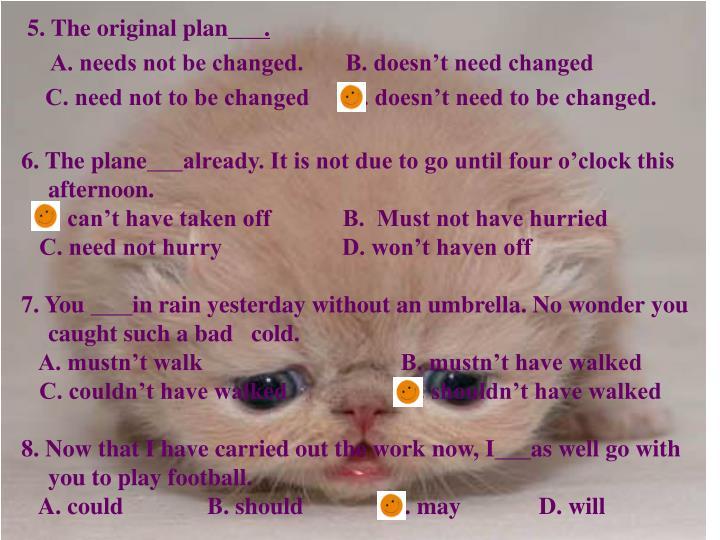 5. The original plan