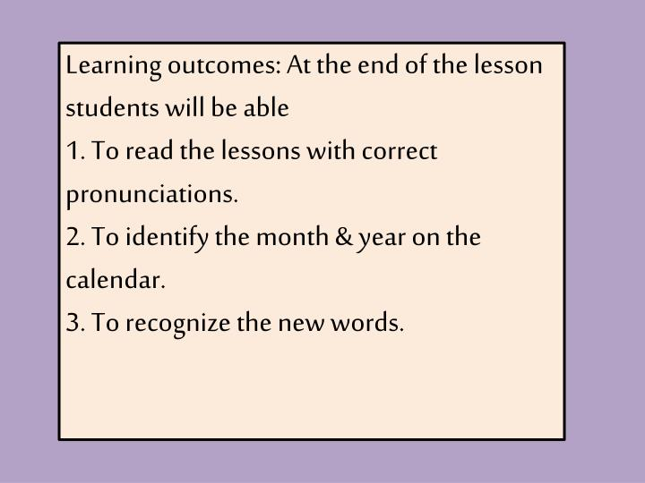 Learning outcomes: At the end of the lesson students will be able