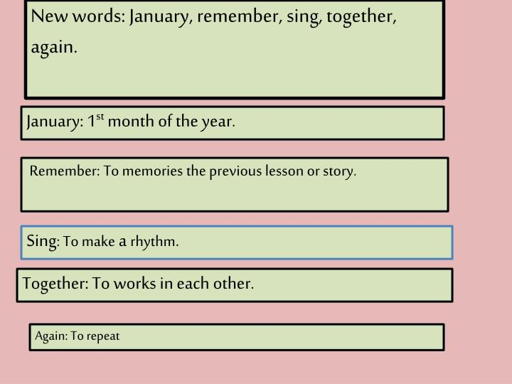 New words: January, remember, sing, together, again.