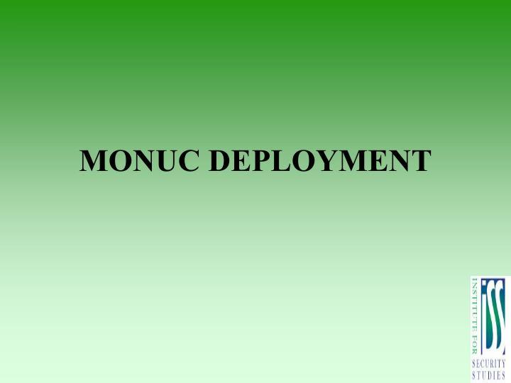 MONUC DEPLOYMENT