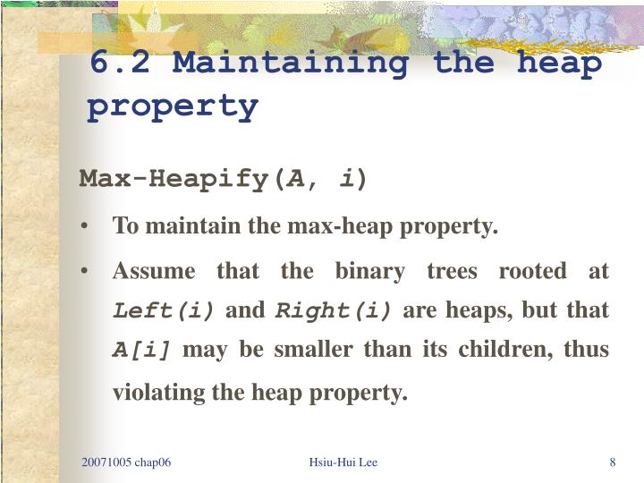 6.2 Maintaining the heap property
