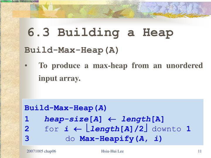 6.3 Building a Heap