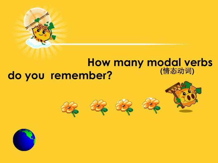 How many modal verbs do you  remember?