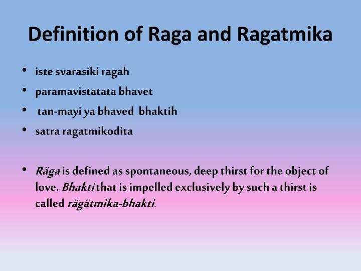 Definition of Raga and Ragatmika