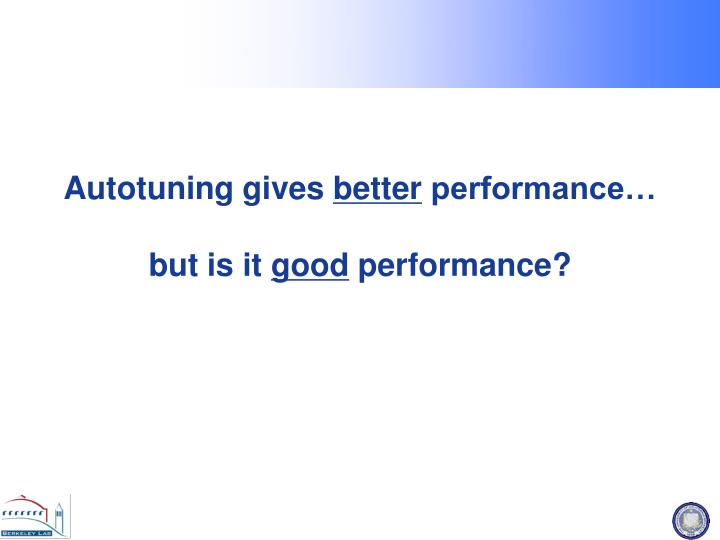 Autotuning gives