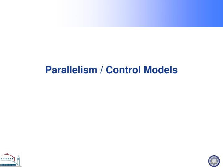 Parallelism / Control Models