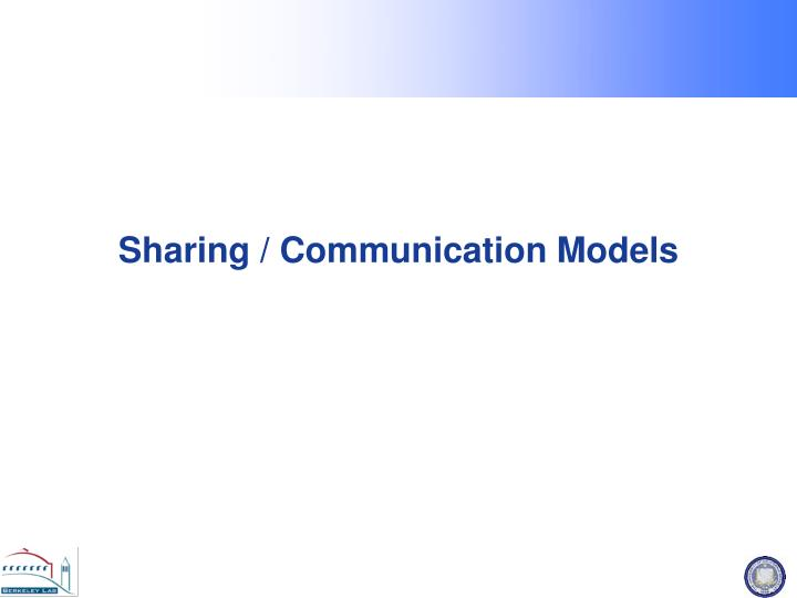 Sharing / Communication Models