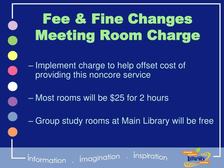 Fee & Fine Changes Meeting Room Charge