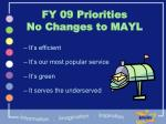 fy 09 priorities no changes to mayl