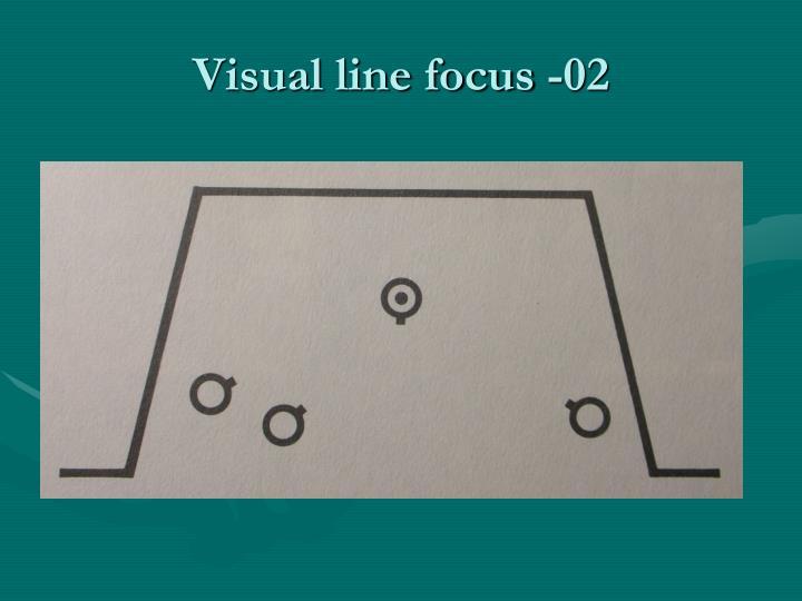 Visual line focus -02