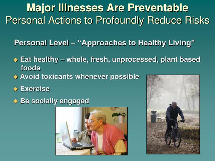 Major Illnesses Are Preventable