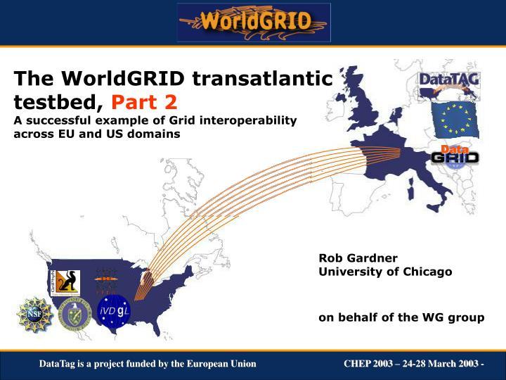 The WorldGRID transatlantic