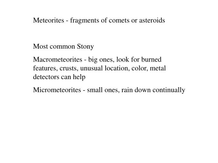 Meteorites - fragments of comets or asteroids