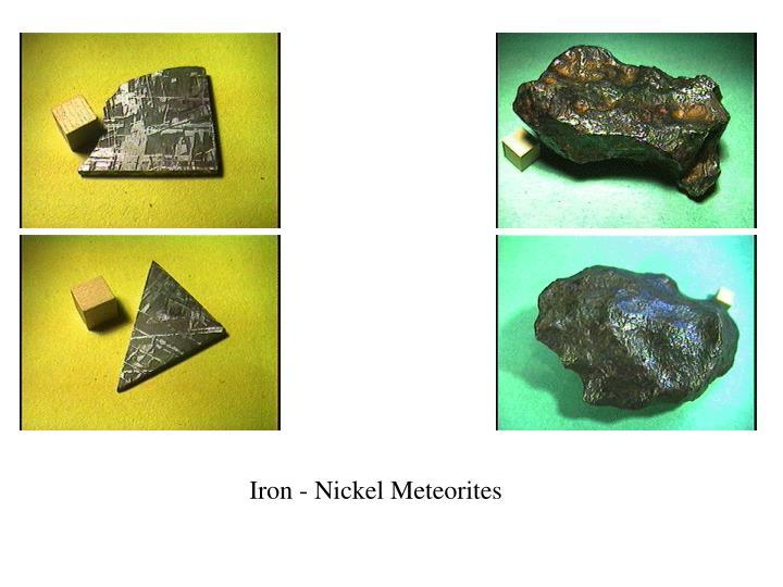 Iron - Nickel Meteorites