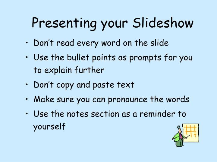 Presenting your Slideshow