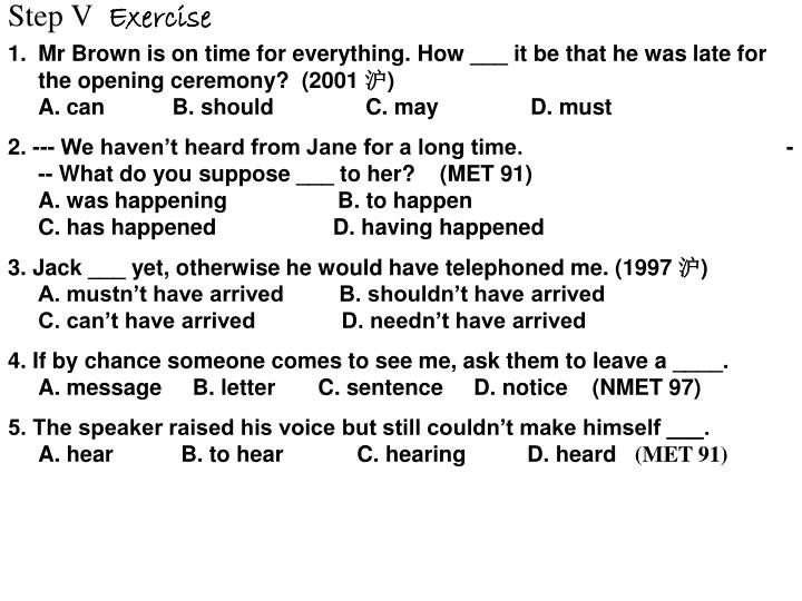 Mr Brown is on time for everything. How ___ it be that he was late for the opening ceremony?  (2001