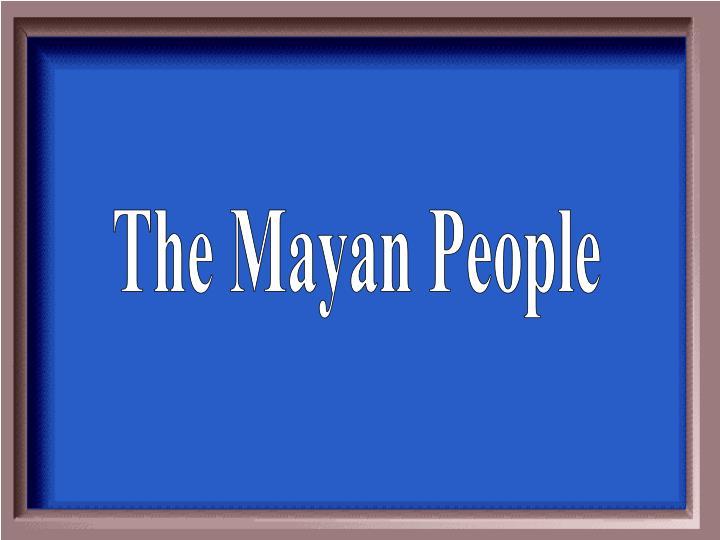 The Mayan People