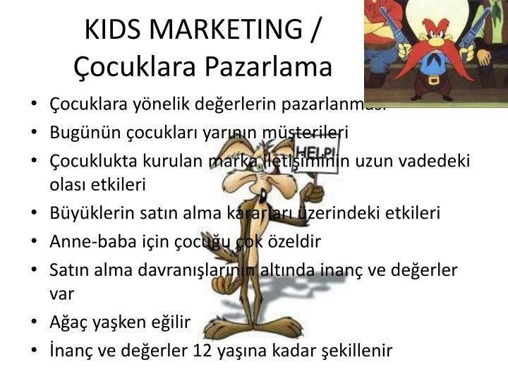 KIDS MARKETING / Çocuklara Pazarlama