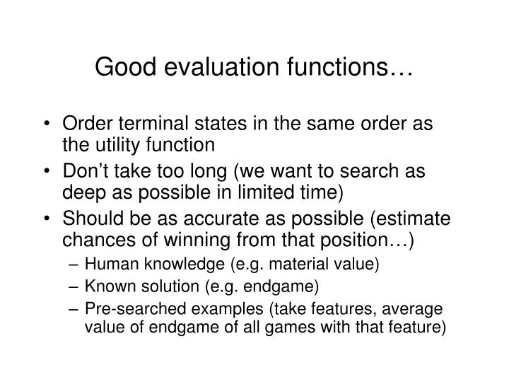 Good evaluation functions…