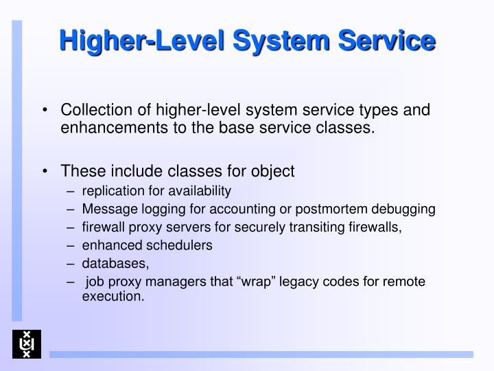 Higher-Level System Service