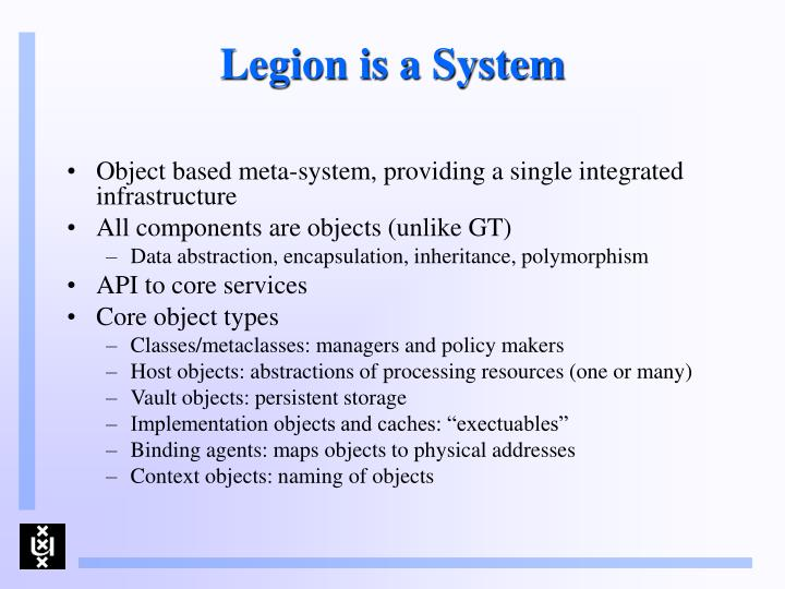 Legion is a System