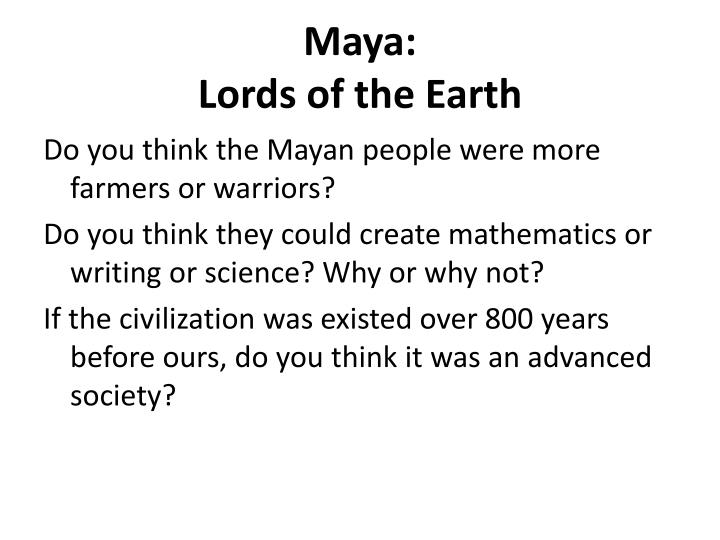 Maya lords of the earth