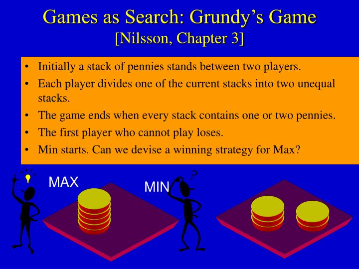 Games as Search: Grundy's Game