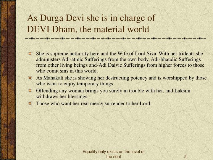 As Durga Devi she is in charge of